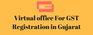 virtual office for gst registration in Gujarat
