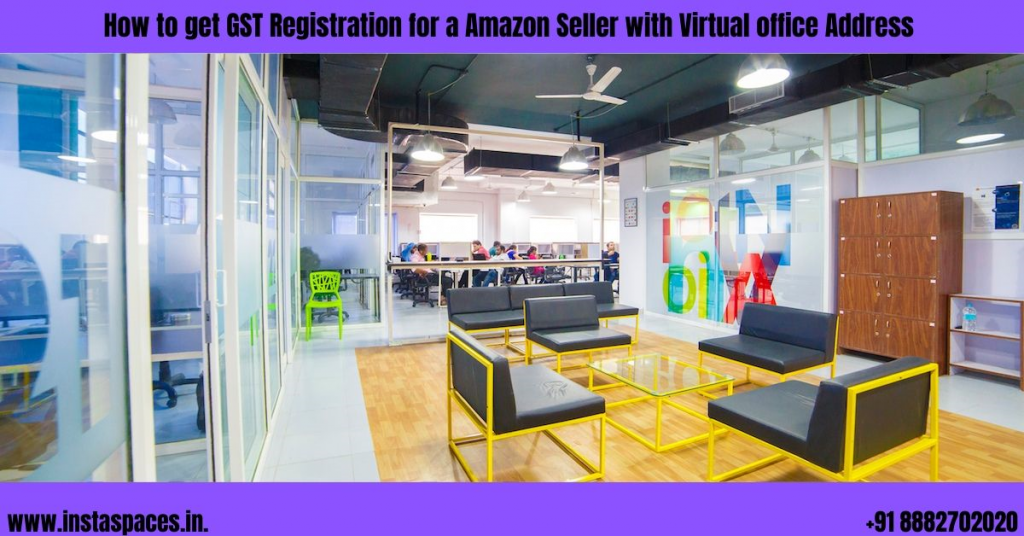 I have recently started selling on Amazon. How can I use a virtual office address for GST?